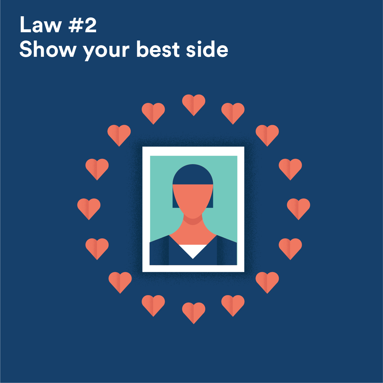 Law #2 - Show your best side