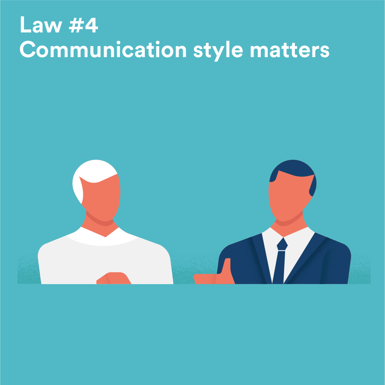 Law #4 - Communication style matters