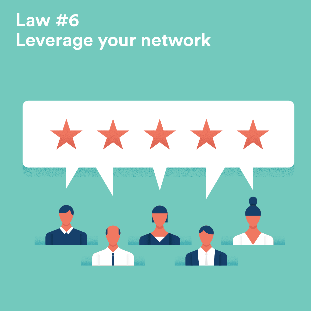 Law #6 - Leverage your network
